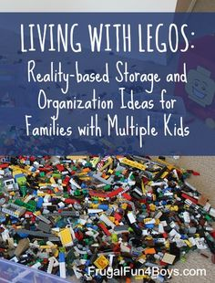 Ideas for storing and organizing Legos, and also not fighting over the pieces!  These are realistic ideas for kids who don't care about organization.
