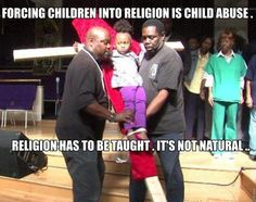 Religion is child abuse. #atheist #atheism