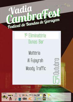 Vadia Cambrafest _1.ª Eliminatória_ > 5 Outubro 2013 - 21h30 @ Dunas Bar, Vale de Cambra  com as bandas: - Mattéria - Al Fujayrah - Moodt Trafic #ValeDeCambra
