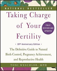 Taking Charge of Your Fertility, 20th Anniversary Edition...