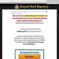Want to learn the secrets on how to be a successful businessman and how to be a successful person from successful people? Join The Royal Owl Society Online. Click http://howtobecomesuccessfulwitheverything.com/ to know more about the Online Community of succesful people.