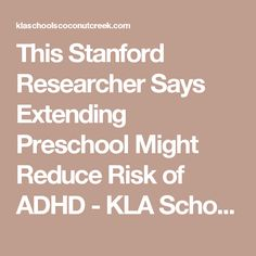 This Stanford Researcher Says Extending Preschool Might Reduce Risk of ADHD - KLA Schools Coconut Creek