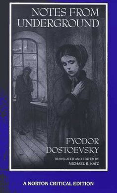 Notes From Underground Notes from the Underground Fyodor Dostoevsky - Essay