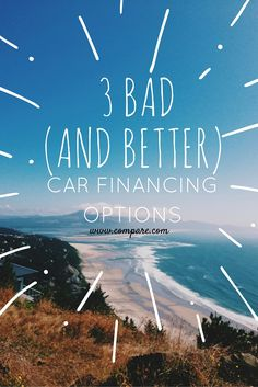 Three Bad (and Better) Options for Financing a Car: http://www.compare.com/auto-insurance/guides/three-worst-and-best-options-for-financing-a-car.aspx?utm_source=pinterest&utm_medium=socialmedia&utm_campaign=prettypins