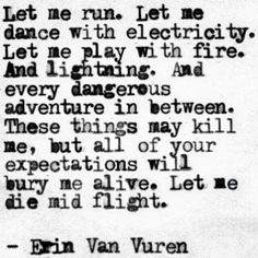 Erin Van Vuren, let me poem Poem Quotes, Life Quotes, Cool Words, Wise Words, Favorite Quotes, Best Quotes, Thats The Way, Word Porn, Beautiful Words
