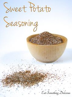Sweet Potato Seasoning | Eat Something Delicious - The perfect seasoning blend for sweet potatoes - baked, mashed, steamed, fries, tots,... really any form you can think of!