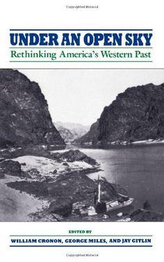 Under an Open Sky: Rethinking America's Western Past by William Cronon, http://www.amazon.com/dp/0393310639/ref=cm_sw_r_pi_dp_09b4tb0YPMSSJ
