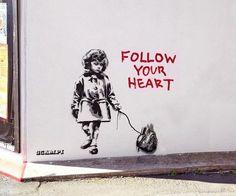 Banksy, follow your heart on ArtStack #banksy #art