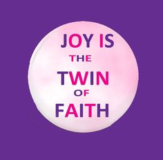 Button Joy Is Twin Of Faith MagnetPinback  by CreativeXpression1, $4.50