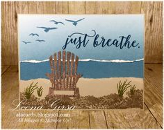 Just breathe.that's what I've been telling myself all week as the craziness of the last month of school reaches its peak. Breathe, Nautical Cards, Beach Cards, Retirement Cards, Stamping Up Cards, Fall Cards, Watercolor Cards, Masculine Cards, Anniversary Cards