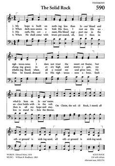 """The Solid Rock""  Lyrics: Edward Mote in 1834, Music: William B. Bradbury in 1863."