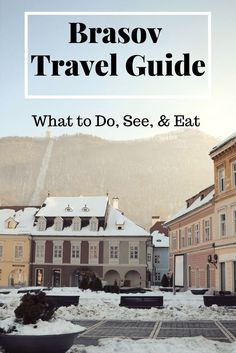 Things to Do in Brasov: The Ultimate Guide. What to see, eat, and experience in Romania's prettiest city. || Top things to do in Brasov | Brasov Travel Guide | Best Things to Do in Brasov | Romania travel guide | Where to eat in Brasov | Brasov activities
