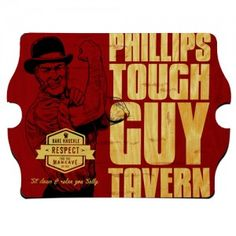 One of our favorite personalized pub signs, the tough guy tavern