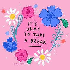 Action For Happiness | It's ok to take a break. Give yourself... Take A Break Quotes, Self Love Quotes, Cute Quotes, Happy Quotes, Words Quotes, Sayings, Positive Vibes, Positive Quotes, Casa Pop