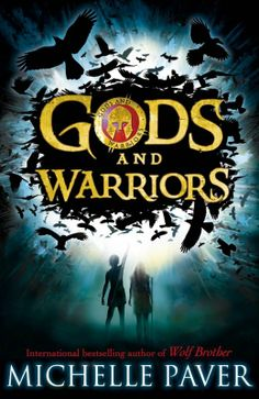 """Michelle Paver's Gods and Warriors, which is set in Bronze Age Greece. """"A wonderfully exciting read for confident readers of 9+."""" From Playing By The Book."""