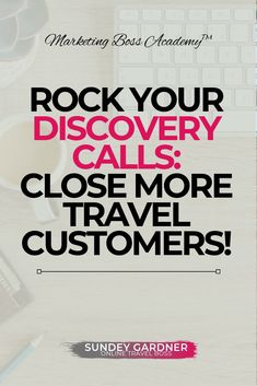 Make Your Discovery Calls Lead to Sales. Discovery Calls are a great way to learn more details about what your prospective travel customers want and needs in order to make their dream vacation come to life.  Learn how to Rock Your Discovery Calls to Close More Travel Customers! #DiscoveryCalls #DiscoveryCalltips #GuidetoDiscoveryCalls
