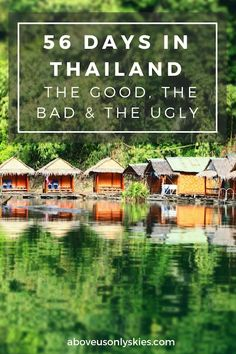 The good, the bad and the ugly - what we learned from 56 days in Thailand
