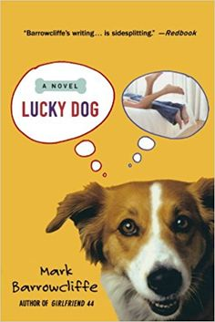 Amazon.com: Lucky Dog: A Novel (9780312342807): Mark Barrowcliffe: Books Great Books, My Books, Corgi, Novels, Author, Mood, Writing, Reading, Funny