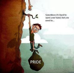 Ask for help ....Let go of false pride. #Sometimes