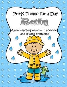 The teaching theme focus for this packet is RAIN.   Pre-K Theme for a Day includes all the activities and printables (to make hands-on centers and games) that you need for a full day of teaching - and more. 40 pages