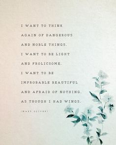 Mary Oliver poetry quote I want to think again of dangerous Poem Quotes, Quotable Quotes, Words Quotes, Rumi Quotes, Pretty Words, Love Words, Beautiful Words, Beautiful Poetry, Mary Oliver Quotes