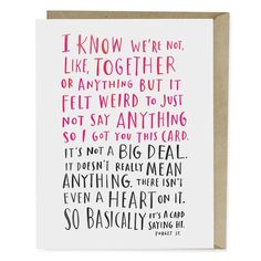 A card for when you're kind of together but it' not a big deal. Great as a quasi-anniversary card, Valentine's Day card, Birthday Card, or any special occasion.