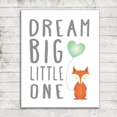 Dream Big Little One- Woodland Fox with Mint Heart Balloon- Nursery/Children's Printable JPEG file for 8x10 print #256 by ZoomBooneCreations on Etsy https://www.etsy.com/listing/224047961/dream-big-little-one-woodland-fox-with