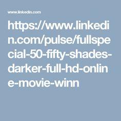 https://www.linkedin.com/pulse/fullspecial-50-fifty-shades-darker-full-hd-online-movie-winn