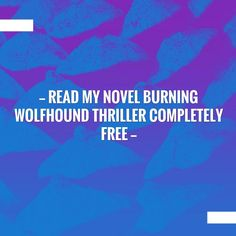 In case you missed it, here you go 🙌 Read my novel Burning Wolfhound thriller completely free http://justintuijl.blogspot.com/2017/06/read-my-novel-burning-wolfhound.html?utm_campaign=crowdfire&utm_content=crowdfire&utm_medium=social&utm_source=pinterest