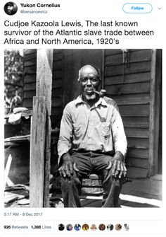 """Zora Neale Hurstron interviewed Lewis as part of her anthropological studies. Some of her recollections in the book """"Dust Tracks on a Road"""" Black History Quotes, Black History Facts, Black History Month, African American History, Native American, Black Pride, My Black Is Beautiful, Before Us, In This World"""