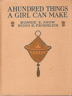 a hundred things a girl can make