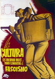 "Spanish Civil War poster by Babiano. ""Culture is a weapon to fight against fascism."" (United Socialist Youth, 1936)"
