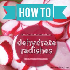 How to dehydrate radishes.