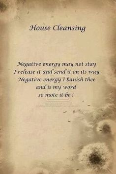 House Cleansing: Negative energy may not stay, I release it and send it on its w. - House Cleansing: Negative energy may not stay, I release it and send it on its way, Negative energy - Wiccan Spells, Magick, Luck Spells, Green Witchcraft, Wiccan Protection Spells, Wiccan Symbols, Witchcraft Books, Healing Spells, Money Spells