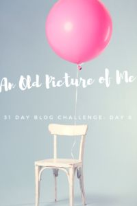 31 Day Blog Challenge--Day 8