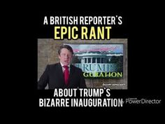 British reporter epic rant about Trump's inauguration. - YouTube