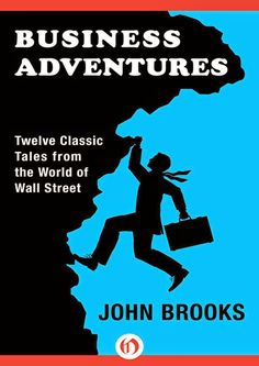 Business Adventures by John Brooks ebook epub/pdf/prc/mobi/azw3 free download for Kindle, Mobile, Tablet, Laptop, PC, e-Reader.   Business Adventures remains the best business book I've ever read. – Bill Gates, The Wall Street Journal  #kindlebook #ebook #freebook #books #bestseller