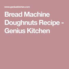 Bread Machine Doughnuts Recipe - Genius Kitchen