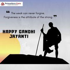 The weak can never forgive. Forgiveness is the attribute of strong.  Happy Gandhi Jayanti !!  #GandhiJayanti #2ndOctober2K19 #NetworkersGuru