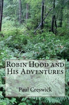Robin Hood and His Adventures (Illustrated Edition)