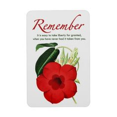 """""""Remember. It is easy to take liberty for granted when it has never been taken away from you."""" Vinyl Magnet"""