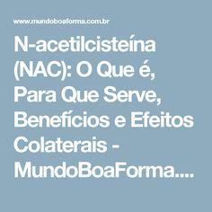 N-acetilcisteína (NAC): O Que é, Para Que Serve, Benefícios e Efeitos Colaterais - MundoBoaForma.com.br