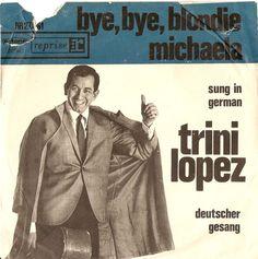 Trini Lopez - Bye, Bye Blondie / Michaela