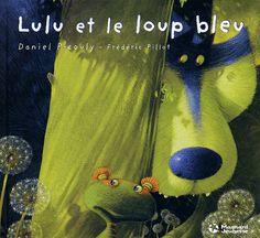 Lulu Vroumette Lulu et le loup bleu - Daniel Picouly,Frédéric Pillot