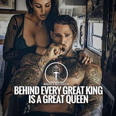 You have to be the right kinda Queen for the Right kinda King and vice versa