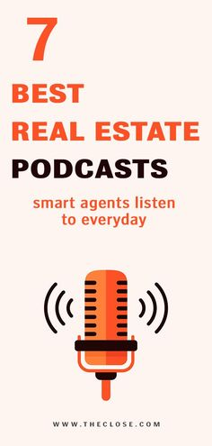 Real Estate 80538 There are a gazillion and one real estate podcasts out there to choose from. We're here to help cut through the noise with our picks for the seven podcasts every real estate agent should be listening to in Real Estate Career, Real Estate Leads, Real Estate Business, Real Estate Investor, Real Estate Tips, Real Estate Broker, Real Estate Marketing, 1000 Lifehacks, Real Estate Training