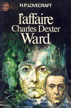 Publication: L'affaire Charles Dexter Ward Authors: Howard P. Lovecraft Year: 1975-11-10 Publisher: J'ai Lu Pub. Series: J'ai Lu - Science Fiction Pub. Series #: 410 Cover: Alexis Oussenko