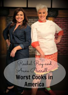 Rachel Ray and Anne Burrell take on the Worst Cooks in America this fall as they try to turn seven celebrities into master chefs on the Food Network.