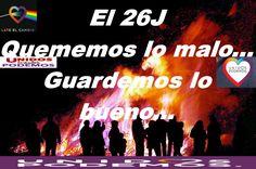 EL 26J QUEMEMOS LO MALO    GUARDEMOS LO BUENO
