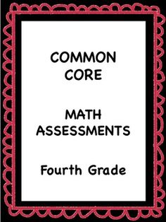 Common Core Math Assessments - Fourth Grade
